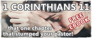 1 Corinthians 11 is the chapter that stumped your pastor. Get the inside scoop in this free ebook on Amazon.